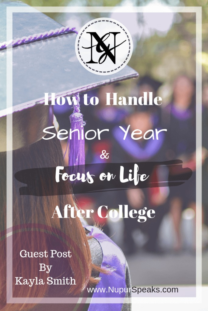 How To Handle Senior Year And Focus On Life After College - Guest Post