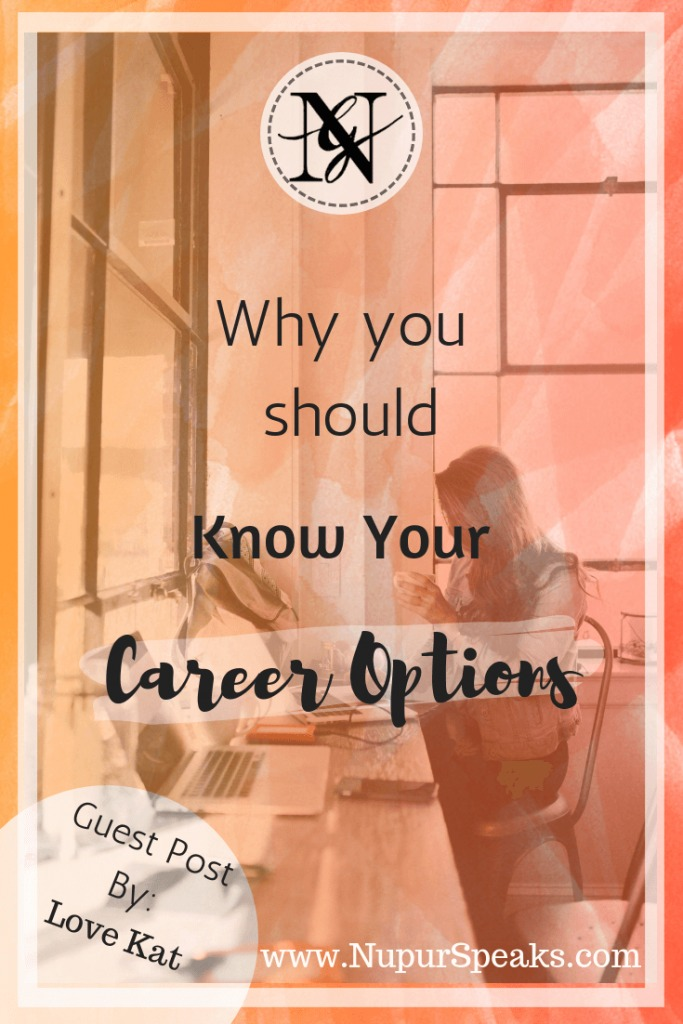 Why You Should Know Your Career Options - NupurSpeaks