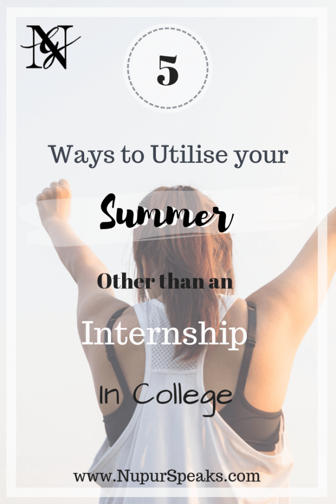 5 Ways to Utilise Your Summer Other Than an Internship in College