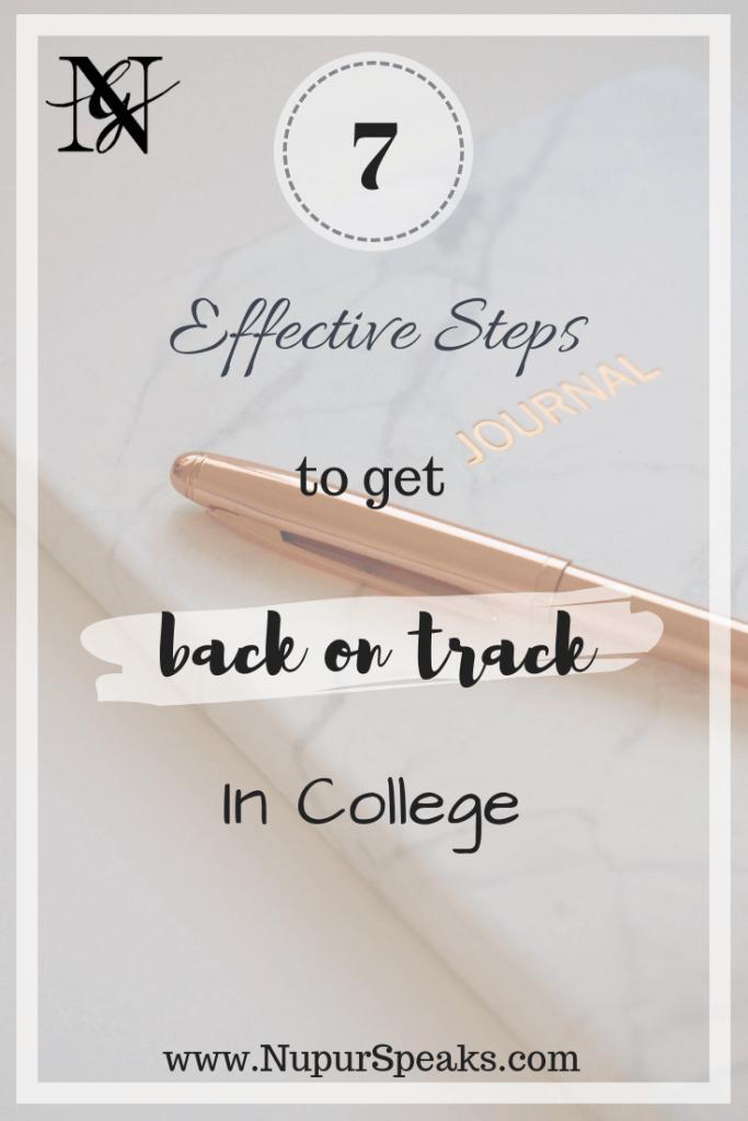 7 Effective Steps To Get Back on Track in College - nupurspeaks