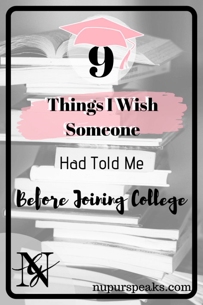 9 Things I Wish Someone Had Told Me Before Joining College