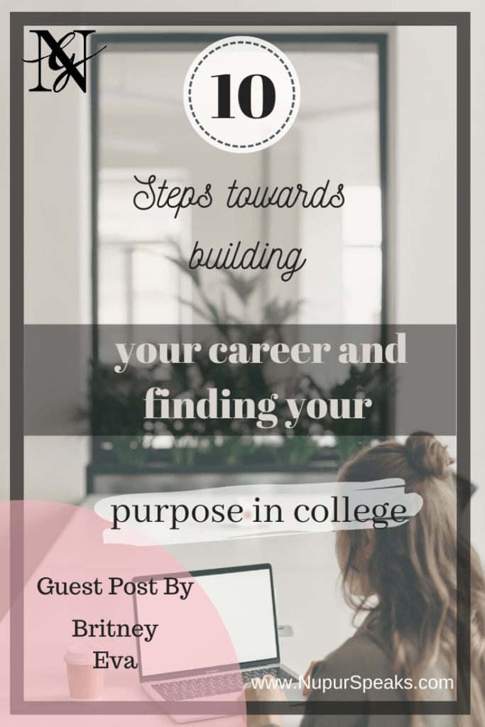 10 steps towards building your career and finding your purpose in college - Guest Post - Pinterest 3
