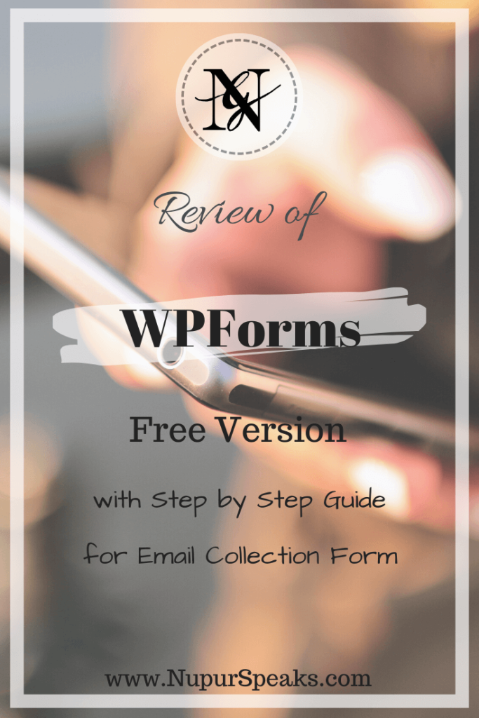 Review of WPForms Free Version with Step by Step Guide for Email Collection Form  - NupurSpeaks
